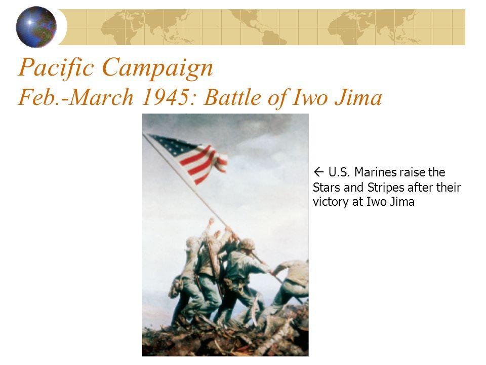 Pacific Campaign Feb.-March 1945: Battle of Iwo Jima