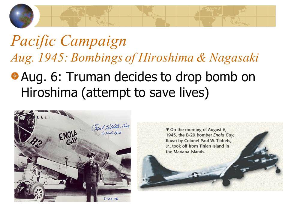 Pacific Campaign Aug. 1945: Bombings of Hiroshima & Nagasaki