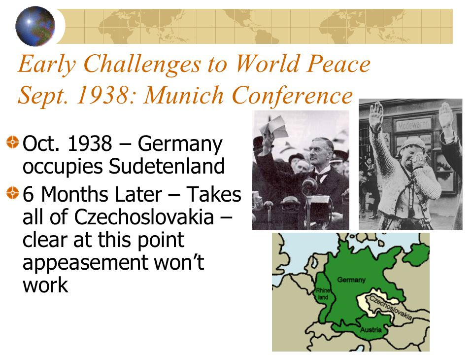 Early Challenges to World Peace Sept. 1938: Munich Conference
