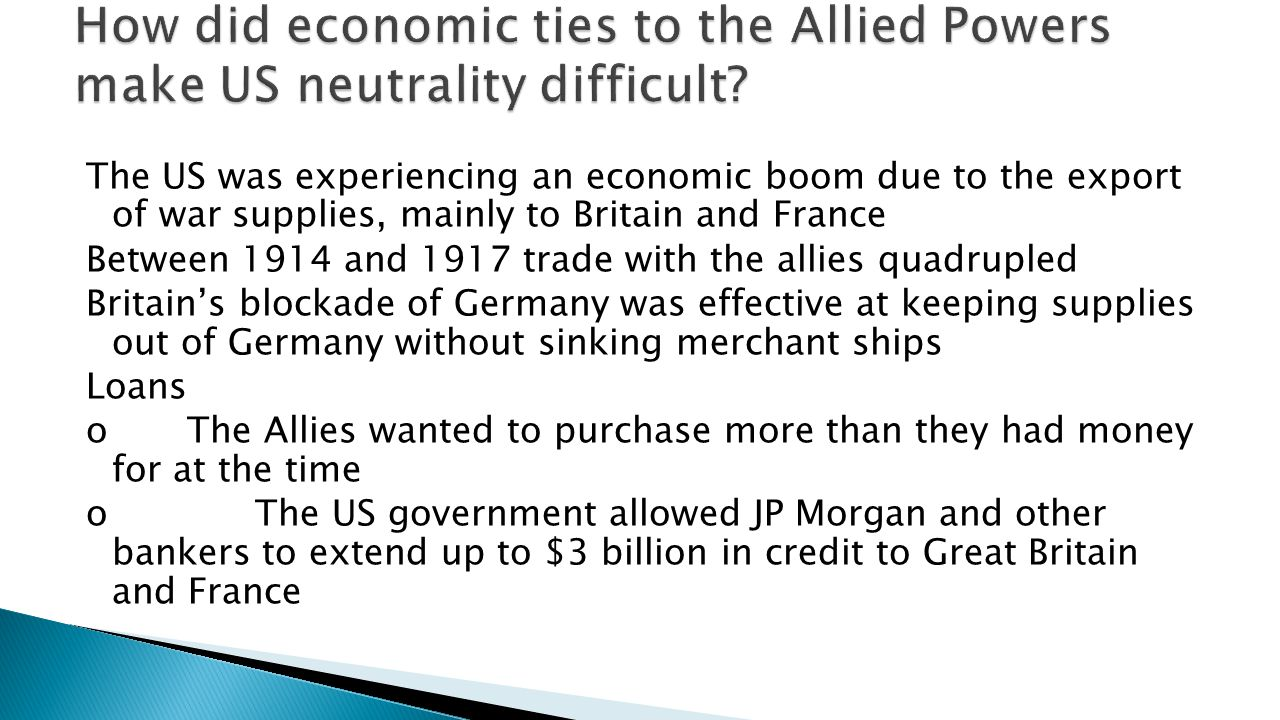 How did economic ties to the Allied Powers make US neutrality difficult