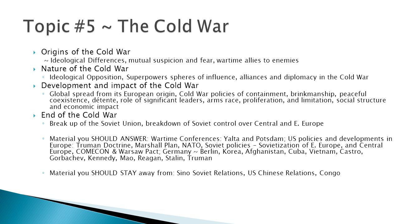 Topic #5 ~ The Cold War Origins of the Cold War Nature of the Cold War