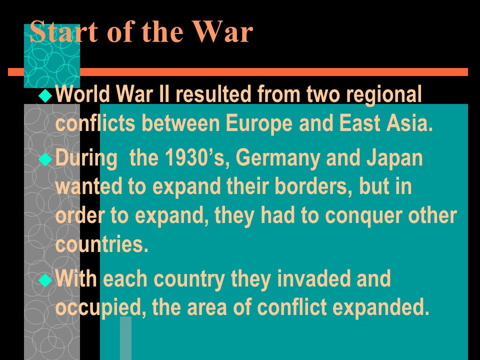 Start of the War World War II resulted from two regional conflicts between Europe and East Asia.
