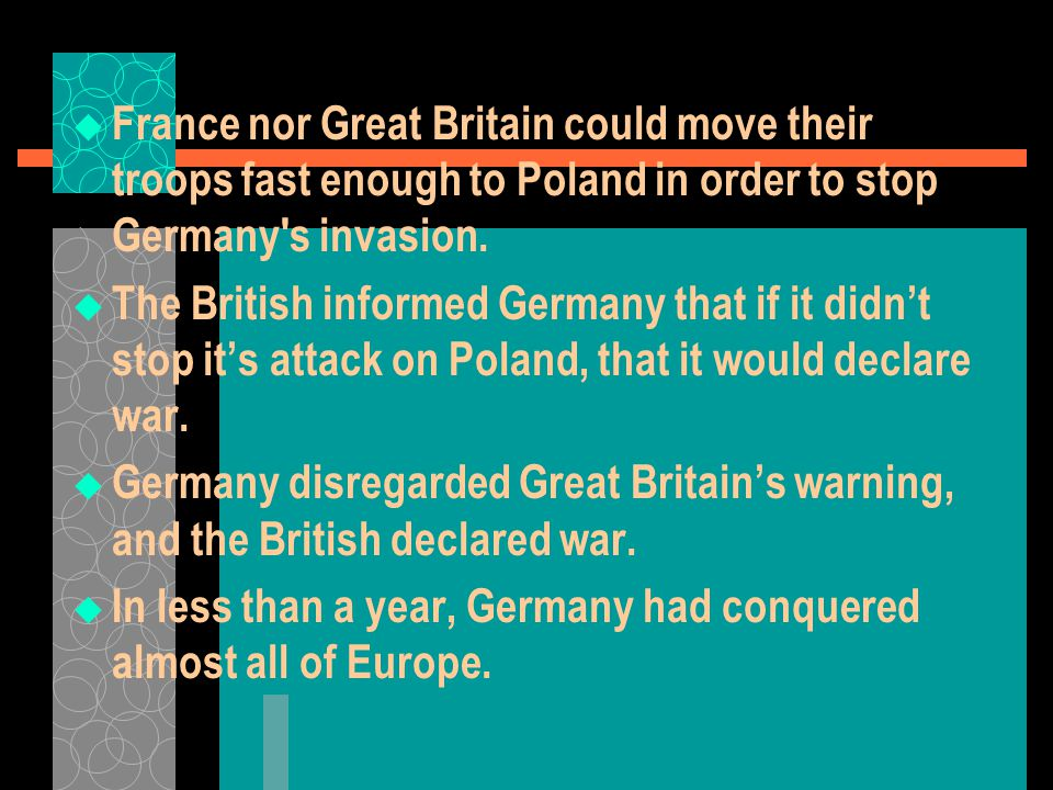 France nor Great Britain could move their troops fast enough to Poland in order to stop Germany s invasion.
