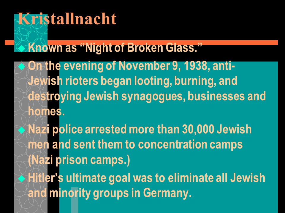 Kristallnacht Known as Night of Broken Glass.