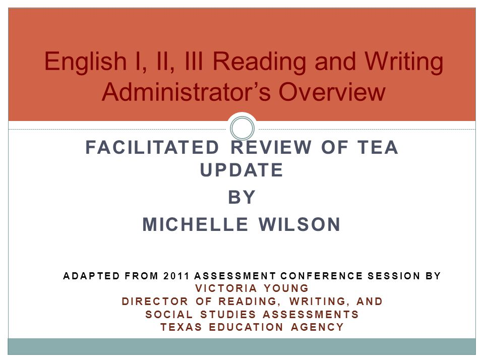 English I, II, III Reading and Writing Administrator's Overview