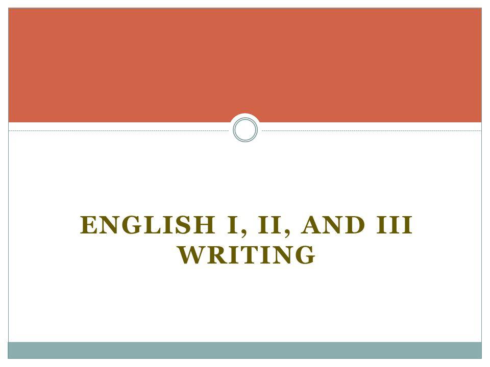 English I, II, and III Writing