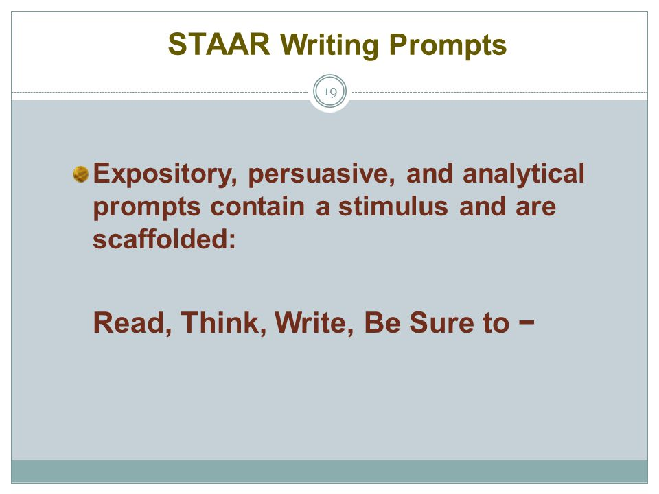 STAAR Writing Prompts Read, Think, Write, Be Sure to −