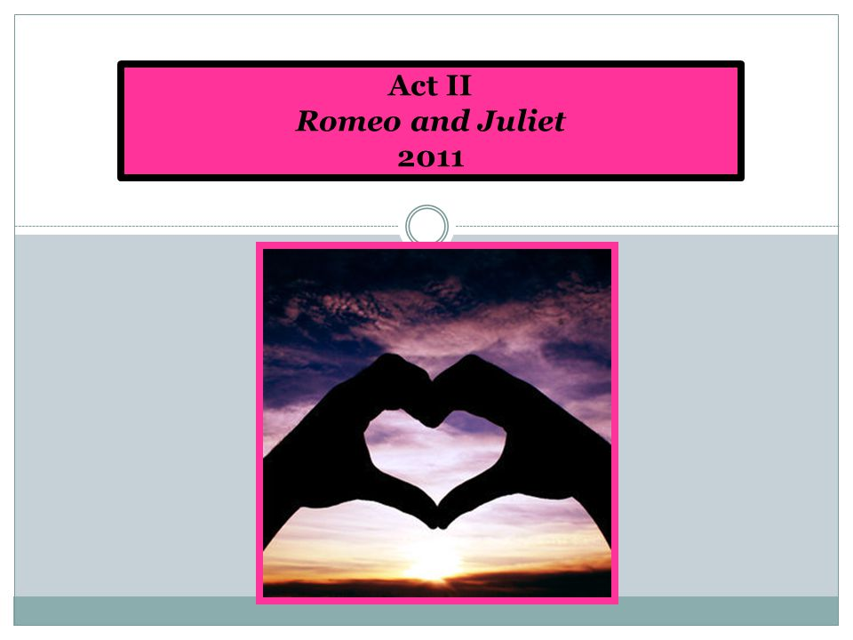 Act II Romeo and Juliet 2011