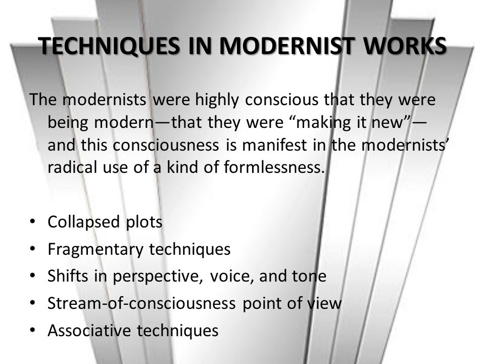 TECHNIQUES IN MODERNIST WORKS