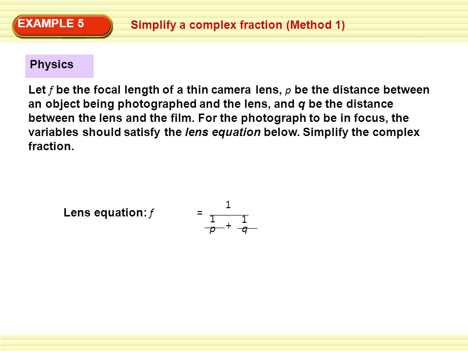 EXAMPLE 5 Simplify a complex fraction (Method 1) Physics.