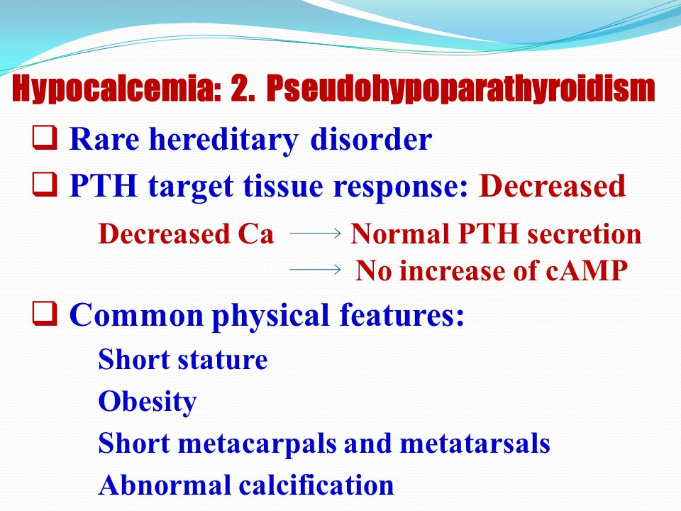 Hypocalcemia: 2. Pseudohypoparathyroidism