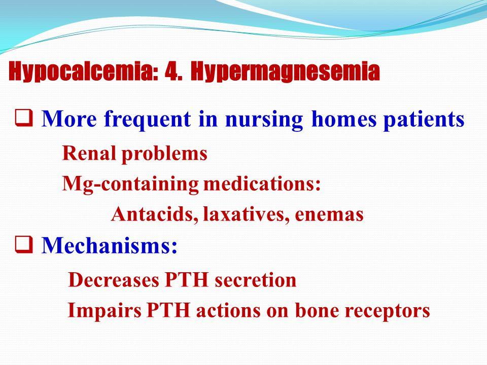 Hypocalcemia: 4. Hypermagnesemia