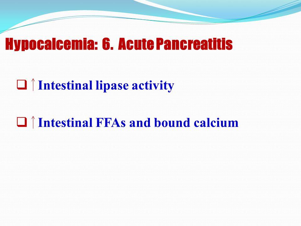 Hypocalcemia: 6. Acute Pancreatitis