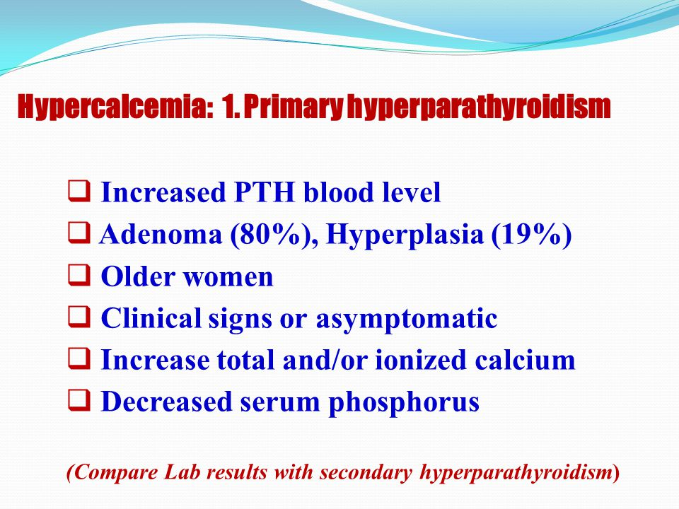 Hypercalcemia: 1. Primary hyperparathyroidism