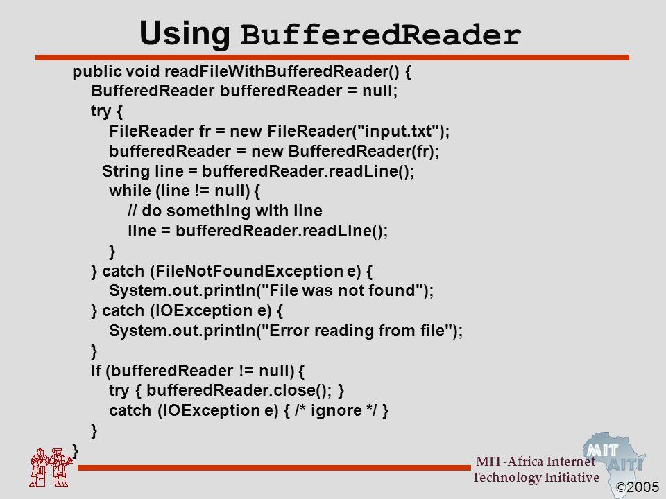 Using BufferedReader public void readFileWithBufferedReader() {