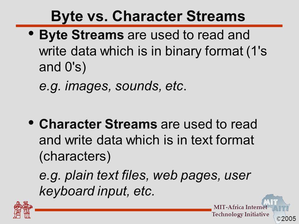 Byte vs. Character Streams