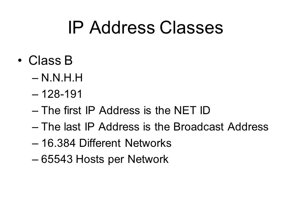 IP Address Classes Class B N.N.H.H 128-191