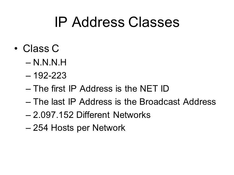 IP Address Classes Class C N.N.N.H 192-223