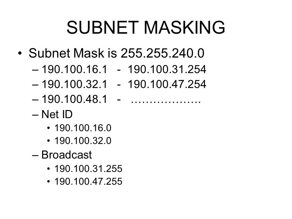 SUBNET MASKING Subnet Mask is 255.255.240.0