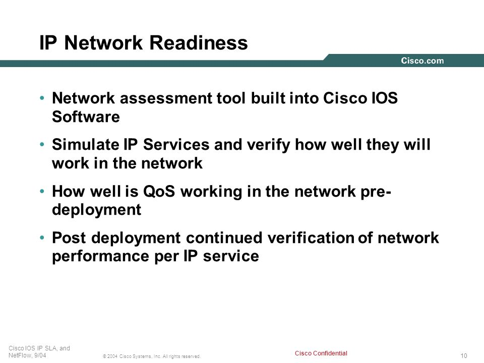 IP Network Readiness Network assessment tool built into Cisco IOS Software. Simulate IP Services and verify how well they will work in the network.
