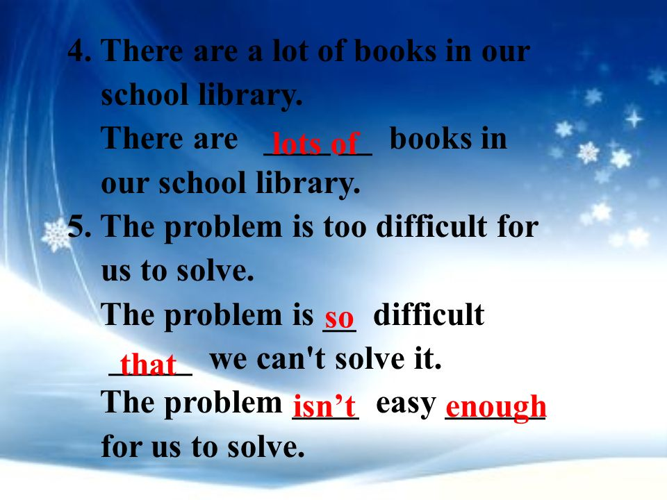 4. There are a lot of books in our