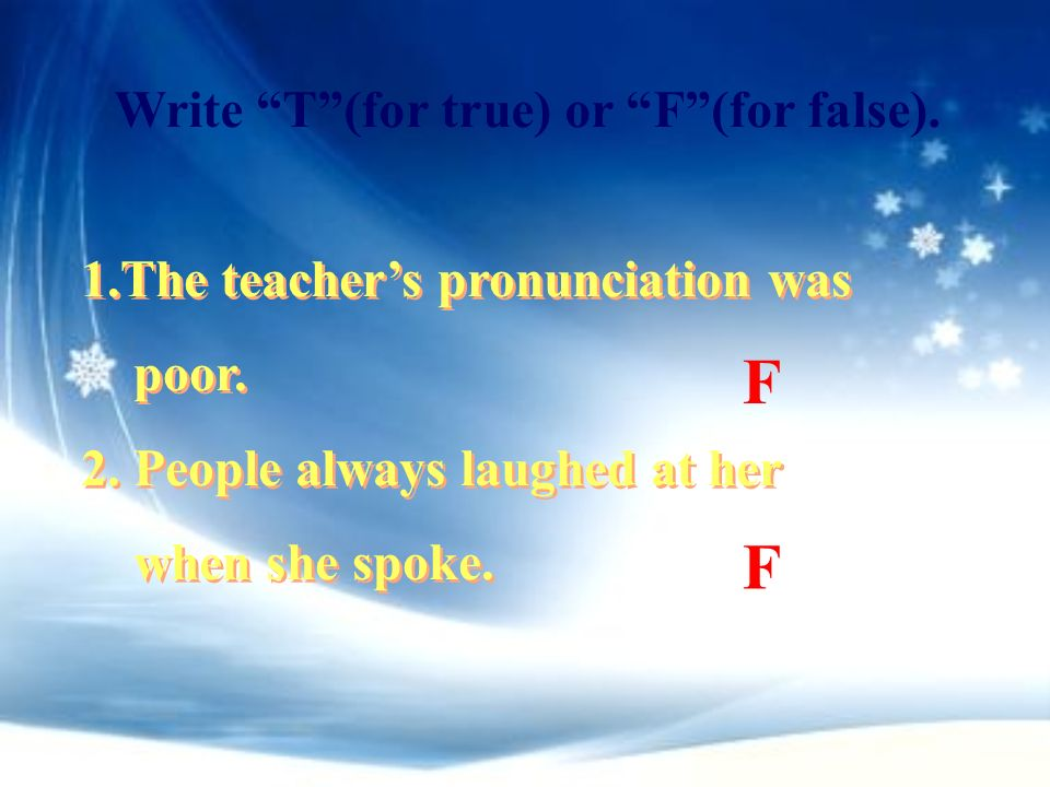 F F Write T (for true) or F (for false).