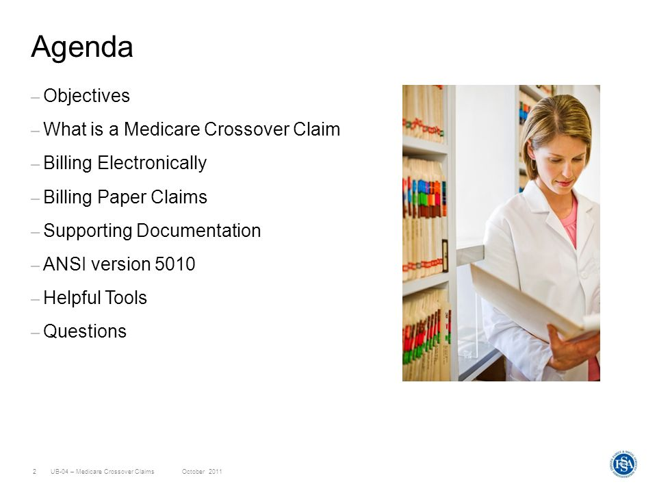 Agenda Objectives What is a Medicare Crossover Claim