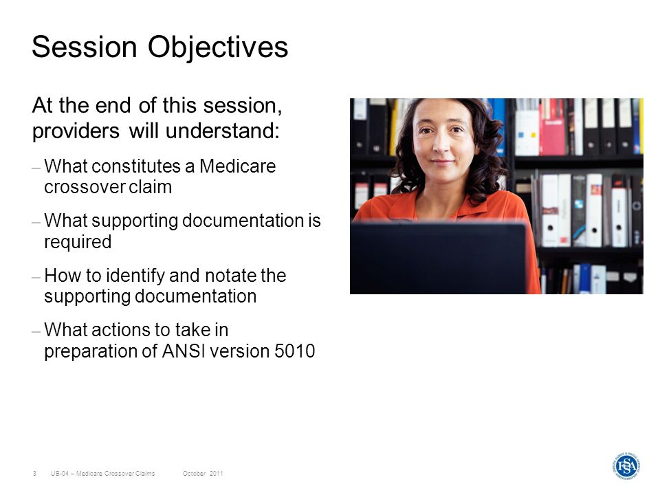 Session Objectives At the end of this session, providers will understand: What constitutes a Medicare crossover claim.