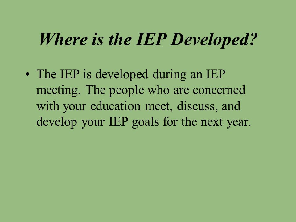Where is the IEP Developed