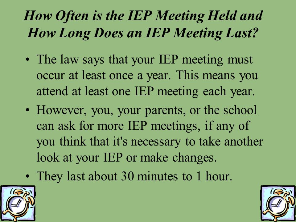 How Often is the IEP Meeting Held and How Long Does an IEP Meeting Last