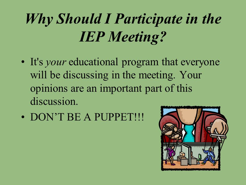 Why Should I Participate in the IEP Meeting