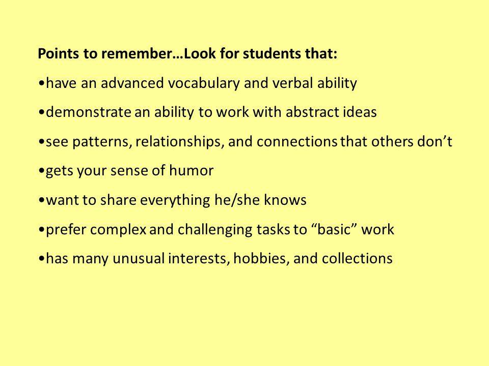 Points to remember…Look for students that: