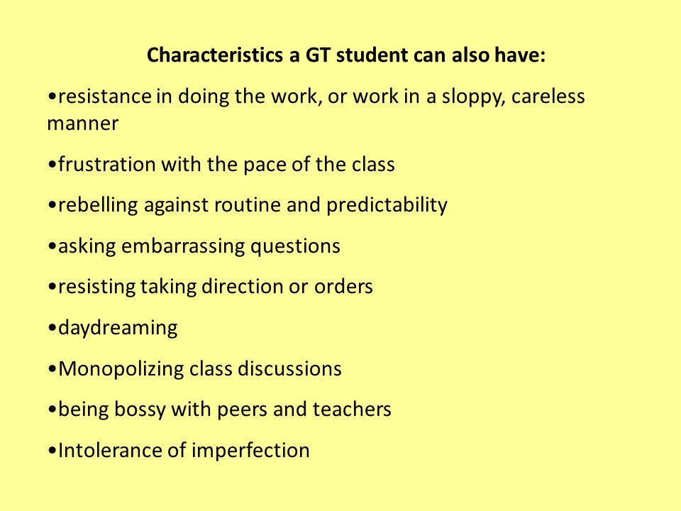 Characteristics a GT student can also have: