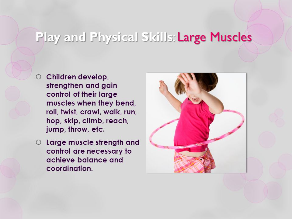 Play and Physical Skills: Large Muscles