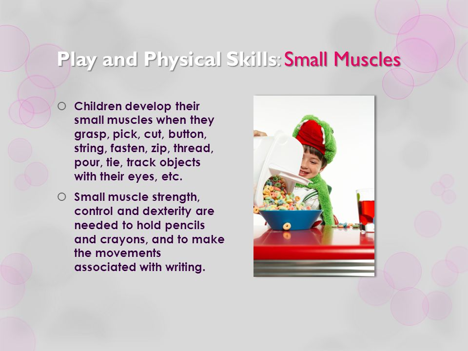 Play and Physical Skills: Small Muscles