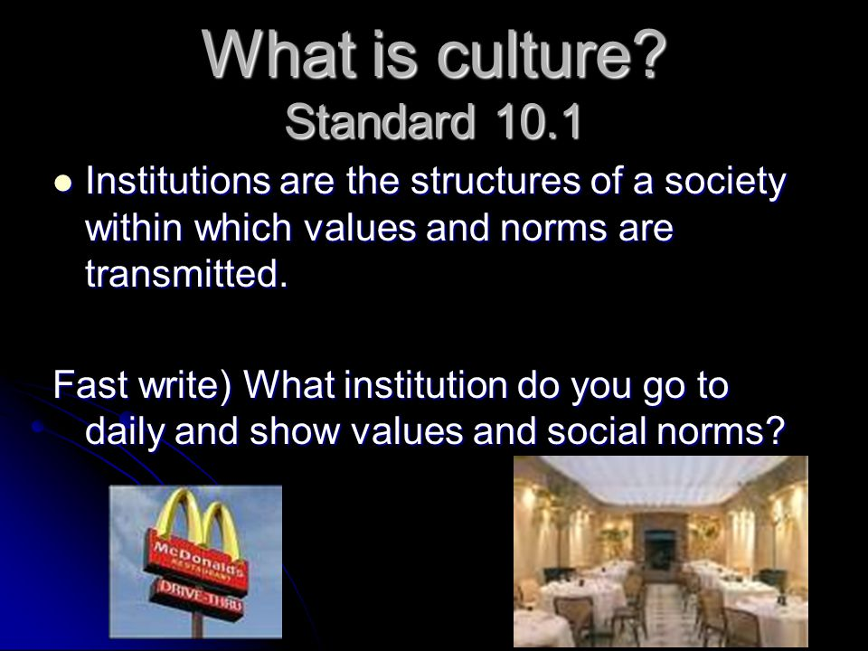 What is culture Standard 10.1
