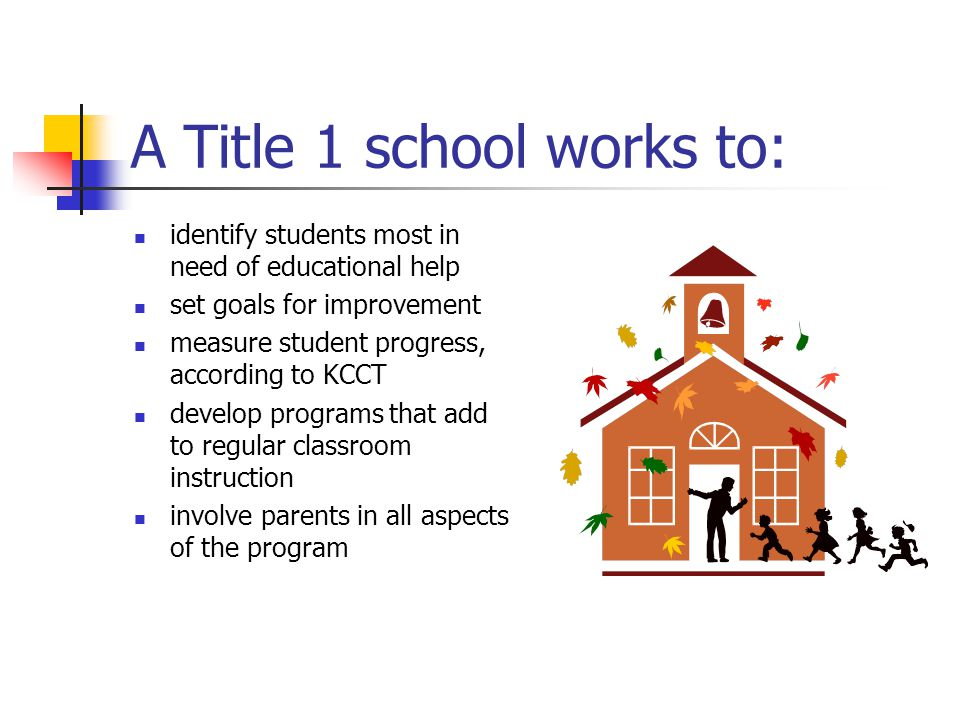 A Title 1 school works to: