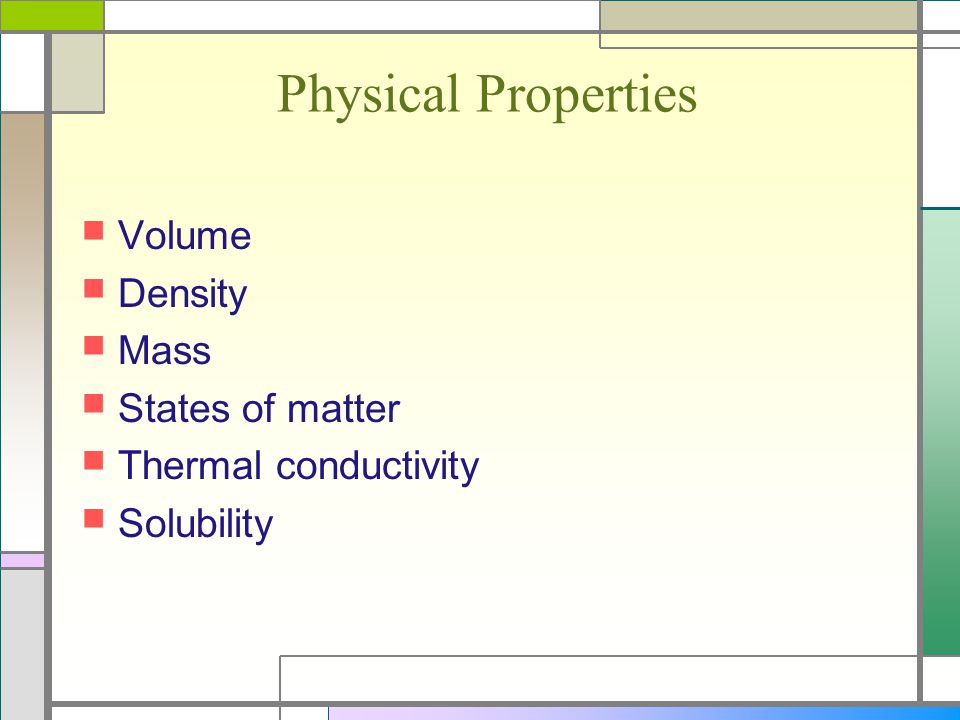 Physical Properties Volume Density Mass States of matter