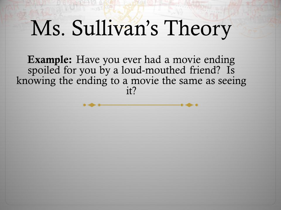 Ms. Sullivan's Theory