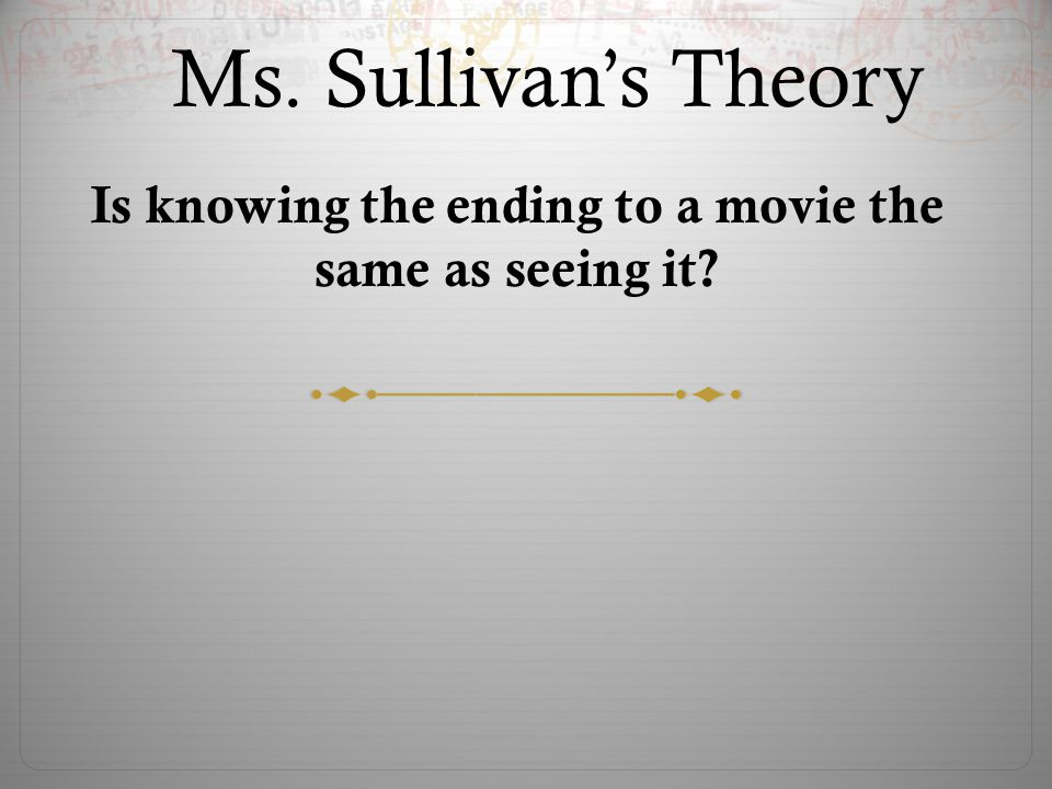 Is knowing the ending to a movie the same as seeing it