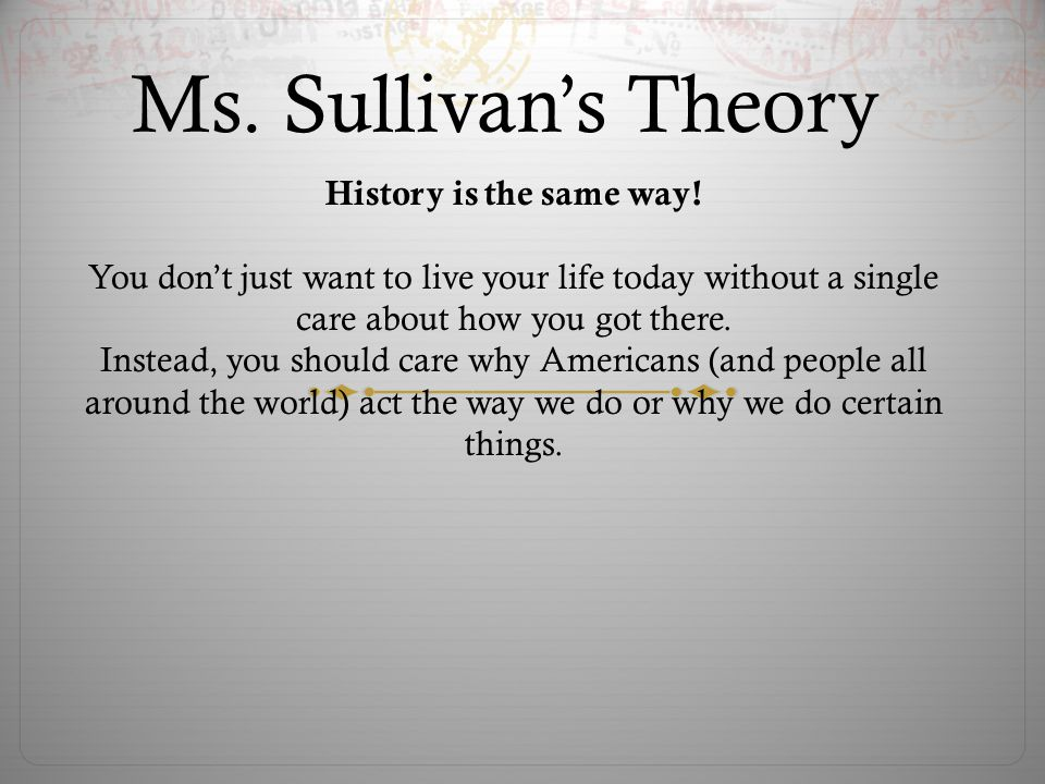 Ms. Sullivan's Theory History is the same way!