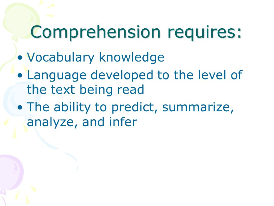 Comprehension requires: