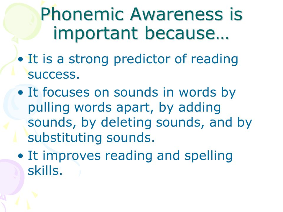 Phonemic Awareness is important because…