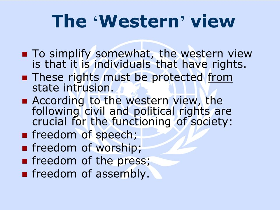 The 'Western' view To simplify somewhat, the western view is that it is individuals that have rights.