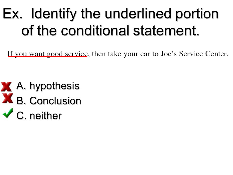 Ex. Identify the underlined portion of the conditional statement.