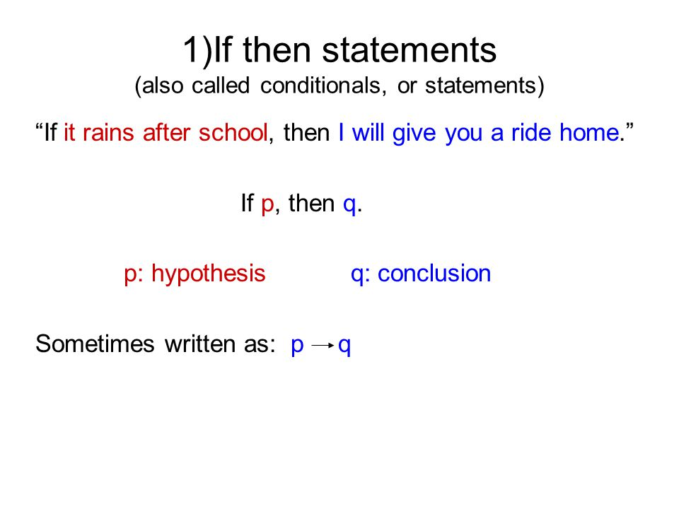 1)If then statements (also called conditionals, or statements)