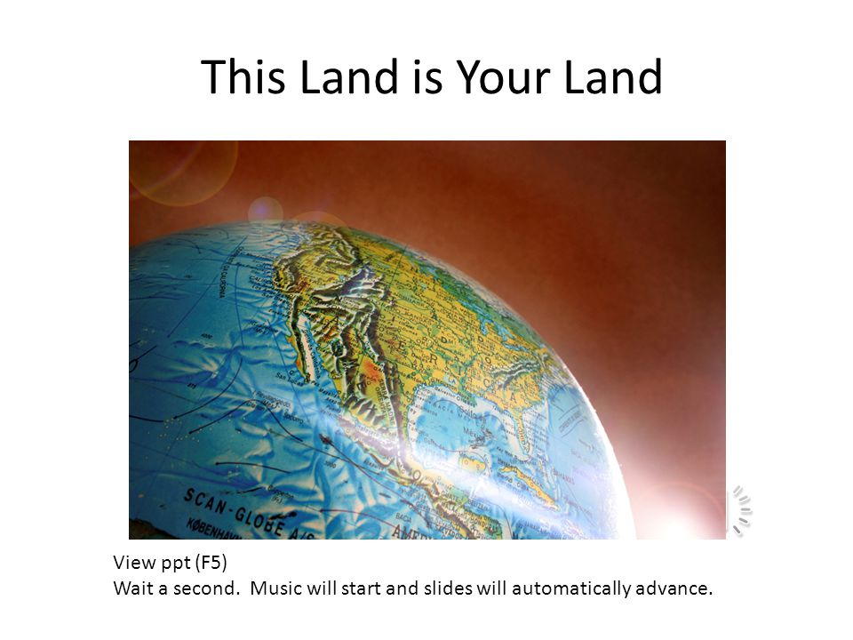 This Land is Your Land View ppt (F5)