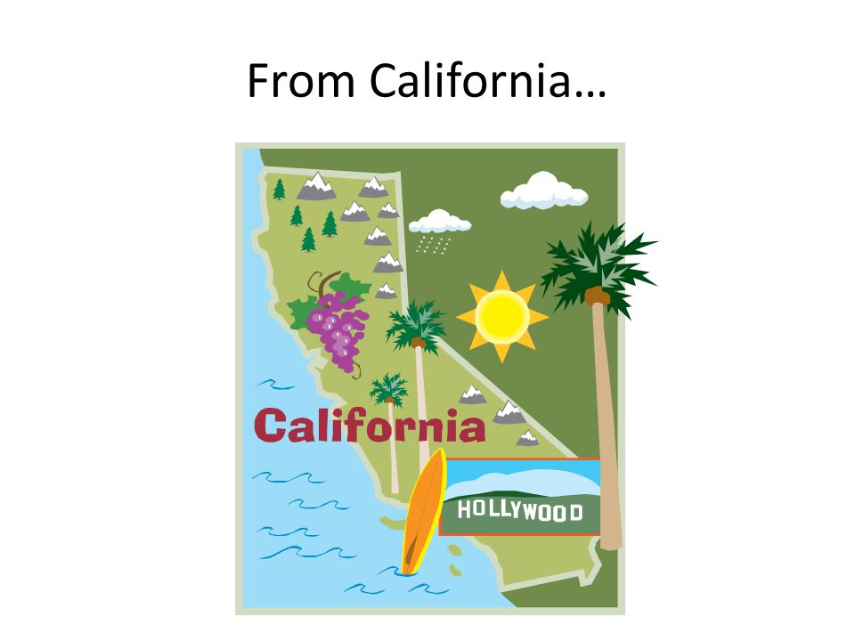 From California…