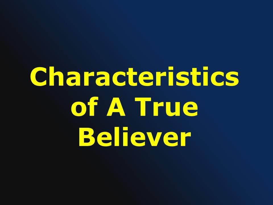Characteristics of A True Believer