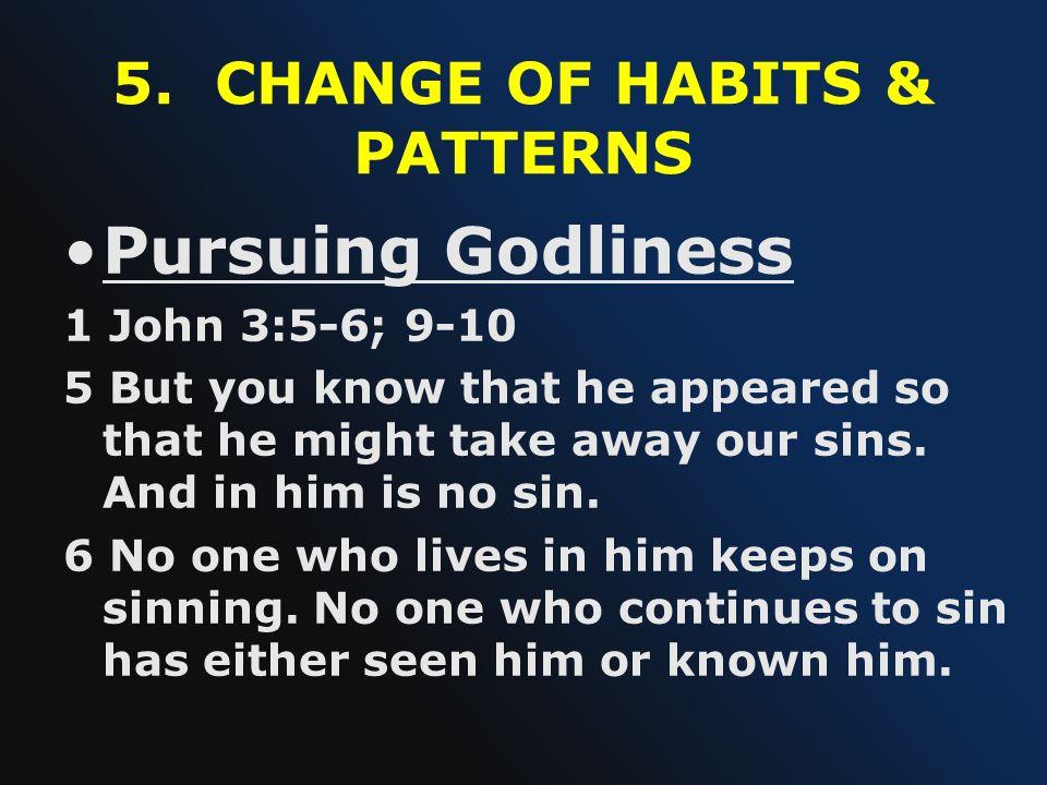 5. CHANGE OF HABITS & PATTERNS